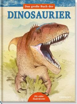 Das große Buch der Dinosaurier. Unterwegs durch Oberjura und Unterkreide von Alonso,  Juan Carlos, Kuhlmeier,  Antje, Paul,  Gregory S