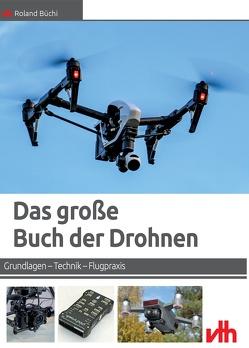 Das große Buch der Drohnen von Büchi,  Roland