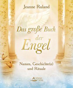 Das große Buch der Engel von Ruland,  Jeanne