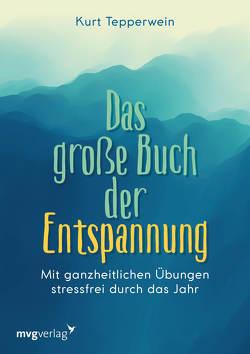 Das große Buch der Entspannung von Tepperwein,  Kurt