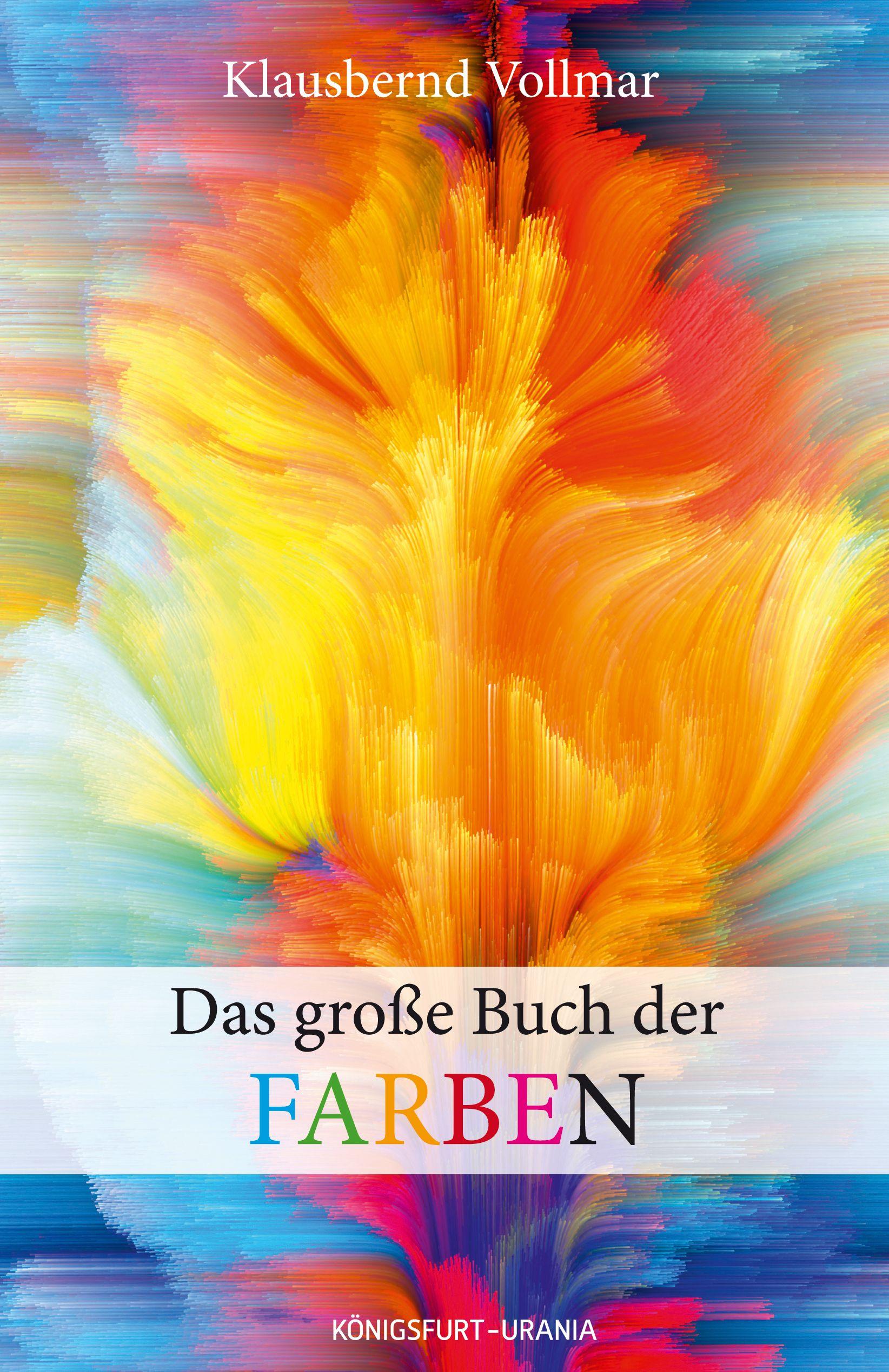Das große Buch der Farben von Vollmar, Klausbernd: