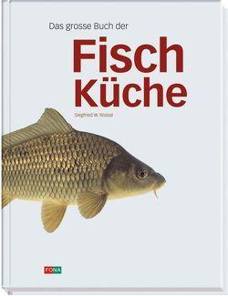 Das grosse Buch der Fischküche von Rossal,  Siegfried W
