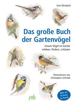 Das große Buch der Gartenvögel von Schmidt,  Christopher, Westphal,  Uwe