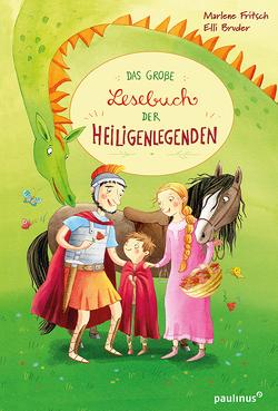 Das große Buch der Heiligenlegenden von Bruder,  Elli, Fritsch,  Marlene