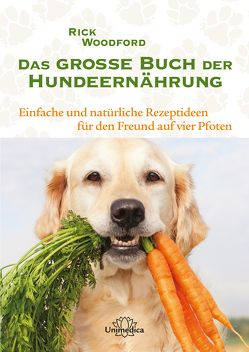 Das große Buch der Hundeernährung von Woodford,  Rick