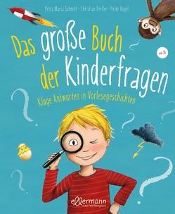 Das große Buch der Kinderfragen von Dreller,  Christian, Schmitt,  Petra Maria, Vogel,  Heike
