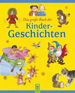 Das große Buch der Kindergeschichten von Busch,  Wilhelm, Hoffmann,  Heinrich, Storm,  Theodor