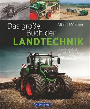 Das große Buch der Landtechnik von Mößmer,  Albert