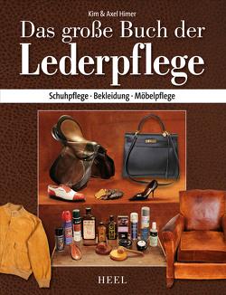 Das große Buch der Lederpflege von Himer,  Axel, Himer,  Kim
