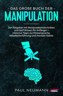 Das große Buch der Manipulation von Neumann,  Paul