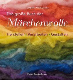Das grosse Buch der Märchenwolle von Wolk-Gerche,  Angelika