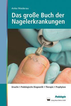 Das große Buch der Nagelerkrankungen von Niederau,  Anke