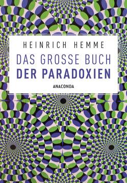 Das große Buch der Paradoxien von Hemme,  Heinrich