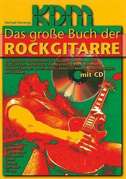 Das grosse Buch der Rockgitarre mit CD von Morenga,  Michael