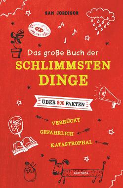 Das große Buch der schlimmsten Dinge von Jordison,  Sam, Schulz,  Matthias