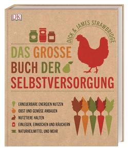 Das große Buch der Selbstversorgung von Strawbridge,  Dick, Strawbridge,  James