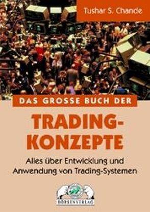 Das Grosse Buch der Trading-Konzepte von Chande,  Tushar S, Gehrt,  Ronald