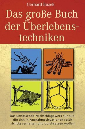Das grosse Buch der Überlebenstechniken von Buzek,  Gerhard