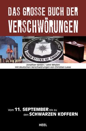 Das große Buch der Verschwörungen von Lukas,  Christian, Vankin,  Jonathan, Whalen,  John