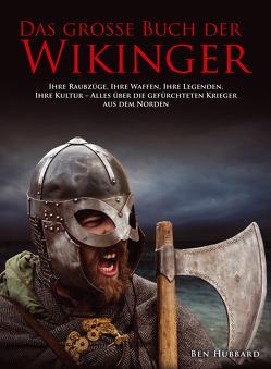 Das große Buch der Wikinger von Ben,  Hubbard