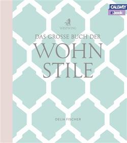 Das grosse Buch der Wohnstile – eBook von Fischer,  Delia, Westwing