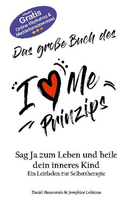 Das große Buch des I Love Me Prinzips von Hauenstein,  Daniel, Ledezma,  Josephine