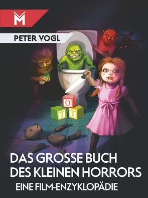 Das große Buch des kleinen Horrors von Vogl,  Peter