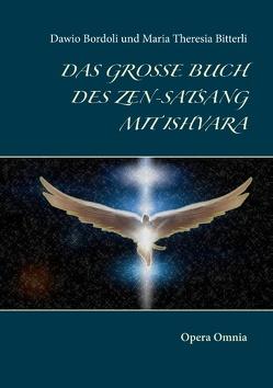 Das große Buch des Zen-Satsang mit Ishvara von Bitterli,  Maria Theresia, Bordoli,  Dawio