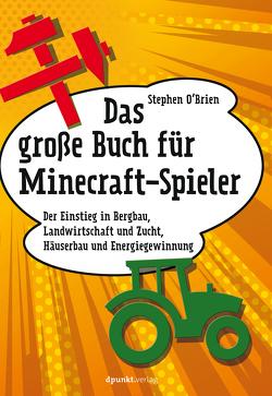 Das große Buch für Minecraft-Spieler von Brien,  Stephen, Ruhland,  Eva