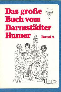 Das grosse Buch vom Darmstädter Humor / Das große Buch vom Darmstädter Humor. Band 2 von Deppert,  Fritz, Müller,  Herman, Pfeiffer,  Hermann, Pfeil,  Hartmuth, Schlapp,  Karl E