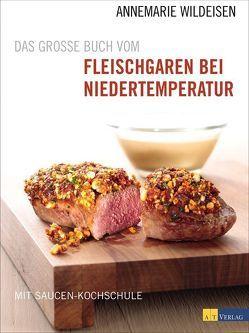Das grosse Buch vom Fleischgaren bei Niedertemperatur von Fahrni,  Andreas, Wildeisen,  Annemarie