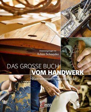 Das große Buch vom Handwerk von Schneyder,  Achim