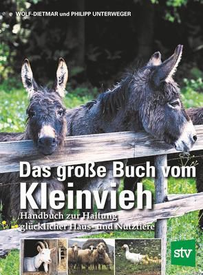 Das große Buch vom Kleinvieh von Unterweger,  Philipp, Unterweger,  Wolf-Dietmar
