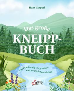 Das große Buch vom Kneippen von Gasperl,  Hans, Jillich,  Georg, Webersberger,  Regina