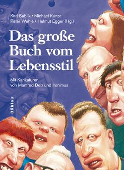Das grosse Buch vom Lebensstil von Deix,  Manfred, Egger,  Helmut, Ironimus, Kunze,  Michael, Sablik,  Karl, Wehle,  Peter