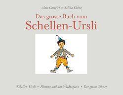 Das grosse Buch vom Schellen-Ursli von Carigiet,  Alois, Chönz,  Selina