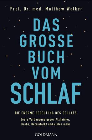 Das große Buch vom Schlaf von Tschöpe,  Annika, Walker,  Matthew