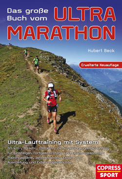 Das große Buch vom Ultra-Marathon – Ultra-Lauftraining mit System von Beck,  Hubert