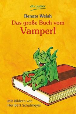 Das große Buch vom Vamperl von Schulmeyer,  Heribert, Welsh,  Renate