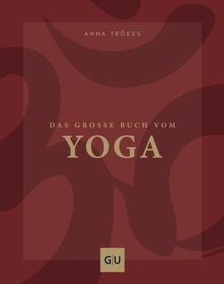 Das große Buch vom Yoga von Trökes,  Anna