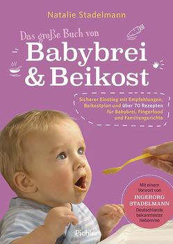 Das große Buch von Babybrei & Beikost von Stadelmann,  Natalie