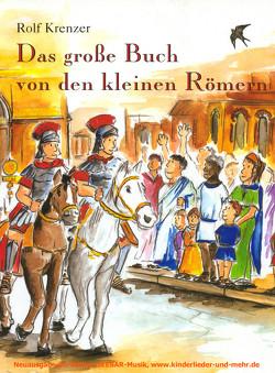 Das große Buch von den kleinen Römern von Janetzko,  Stephen, Krenzer,  Rolf, Walter,  Paul G, Weber,  Mathias