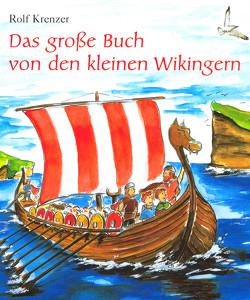 Das große Buch von den kleinen Wikingern von Goeth,  Martin, Janetzko,  Stephen, Krenzer,  Rolf, Weber,  Mathias