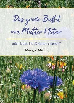 Das große Buffet von Mutter Natur von Müller,  Margot