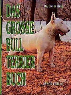 Das grosse Bull Terrier Buch von Fleig,  Dieter