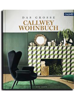 DAS GROSSE CALLWEY WOHNBUCH von Laatz,  Ute