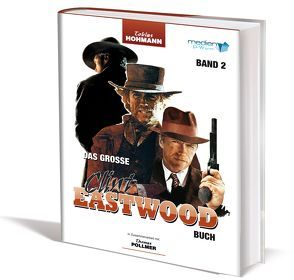 Das große Clint Eastwood Buch von Hohmann,  Tobias
