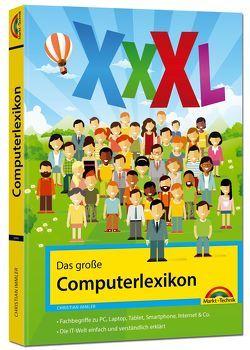 Das große Computerlexikon XXXL – über 688 Seiten mit Fachbegriffen und Erklärungen zu Computer, Internet, Smartphone, allgemeine EDV von Immler,  Christian