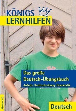 Das große Deutsch-Übungsbuch 8.-10. Klasse
