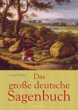 Das große deutsche Sagenbuch von Rölleke,  Heinz